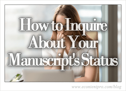 Publishing Tip: How to Properly Inquire About Your Manuscript's Status