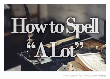 How to Spell A Lot