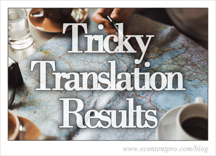 Tricky Translation Results You Never Expected