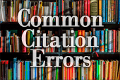 Common Citation Errors: The Dos and Don'ts
