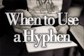 When to Use a Hyphen